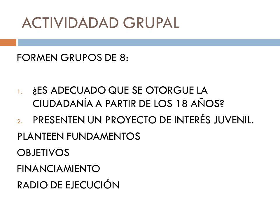ACTIVIDADAD GRUPAL FORMEN GRUPOS DE 8: