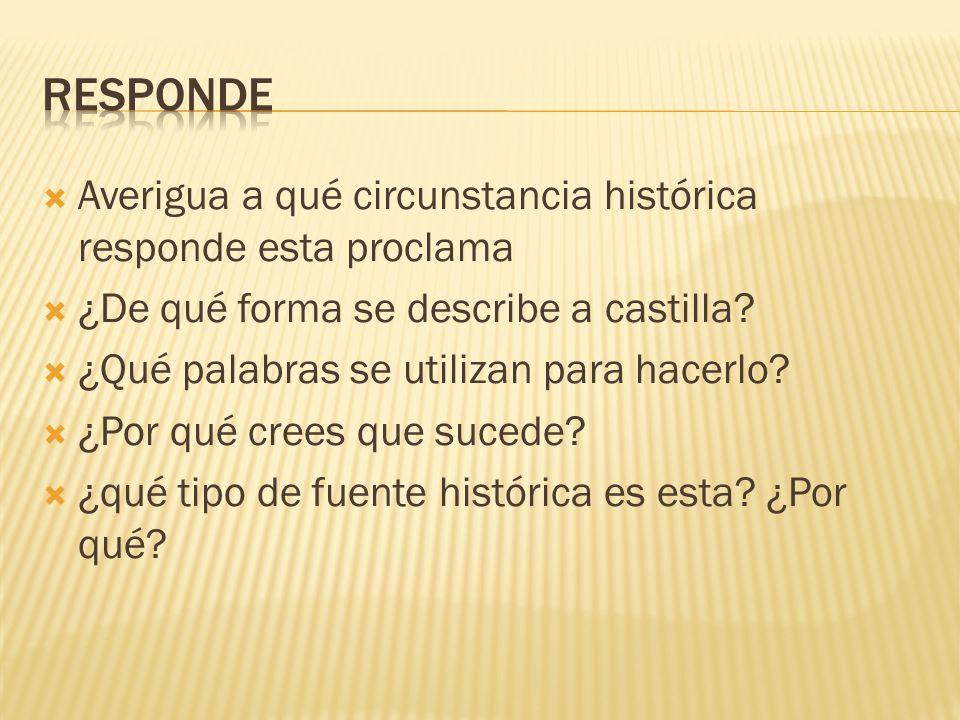 Responde Averigua a qué circunstancia histórica responde esta proclama