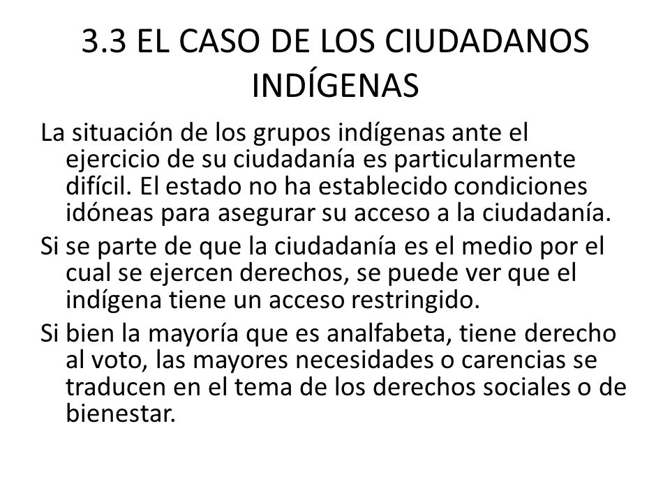 3.3 EL CASO DE LOS CIUDADANOS INDÍGENAS