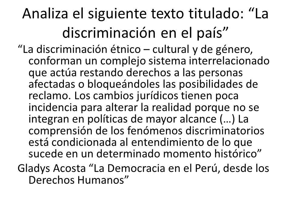 Analiza el siguiente texto titulado: La discriminación en el país