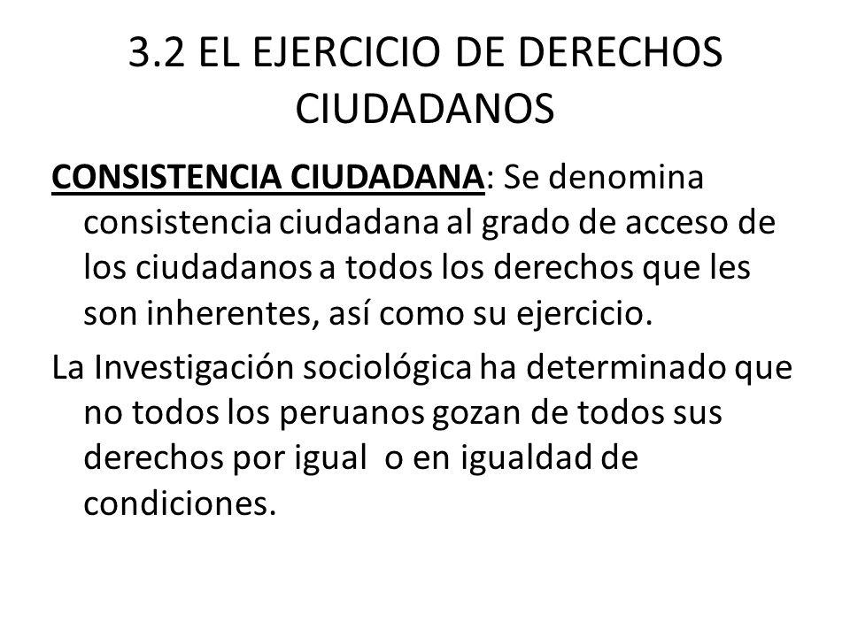 3.2 EL EJERCICIO DE DERECHOS CIUDADANOS