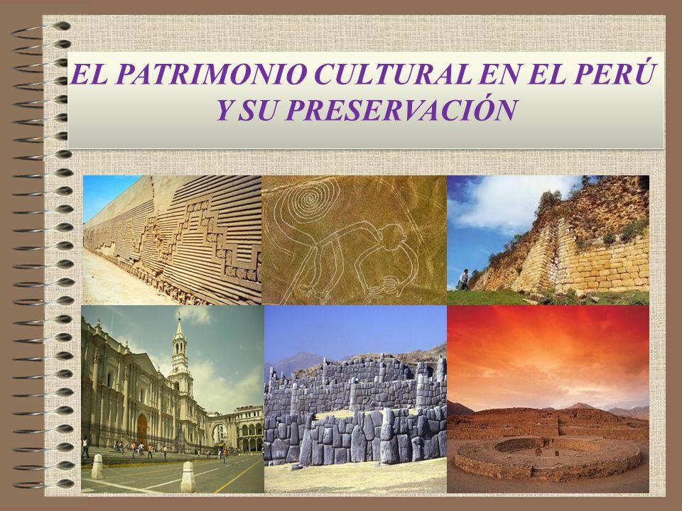 EL PATRIMONIO CULTURAL EN EL PERÚ