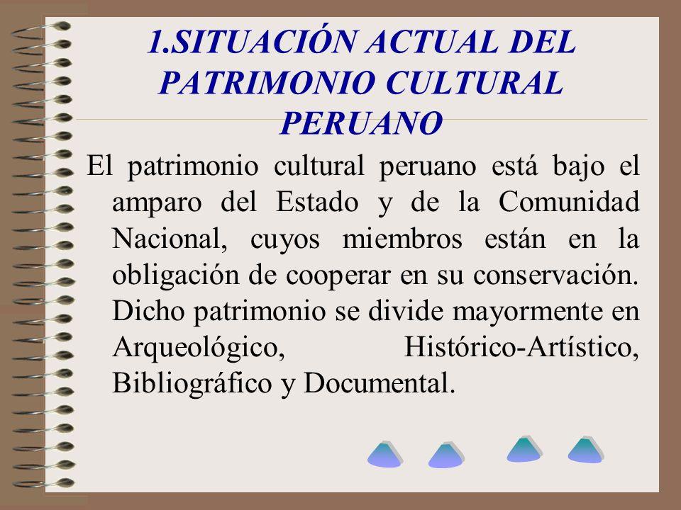 1.SITUACIÓN ACTUAL DEL PATRIMONIO CULTURAL PERUANO