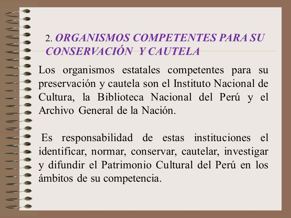 2. ORGANISMOS COMPETENTES PARA SU CONSERVACIÓN Y CAUTELA