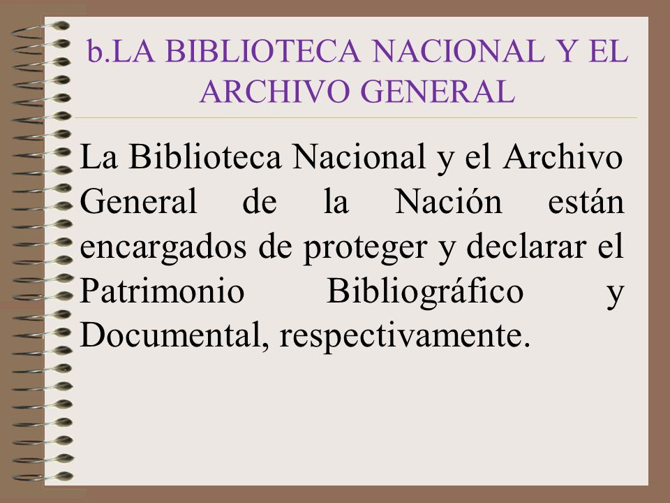 b.LA BIBLIOTECA NACIONAL Y EL ARCHIVO GENERAL