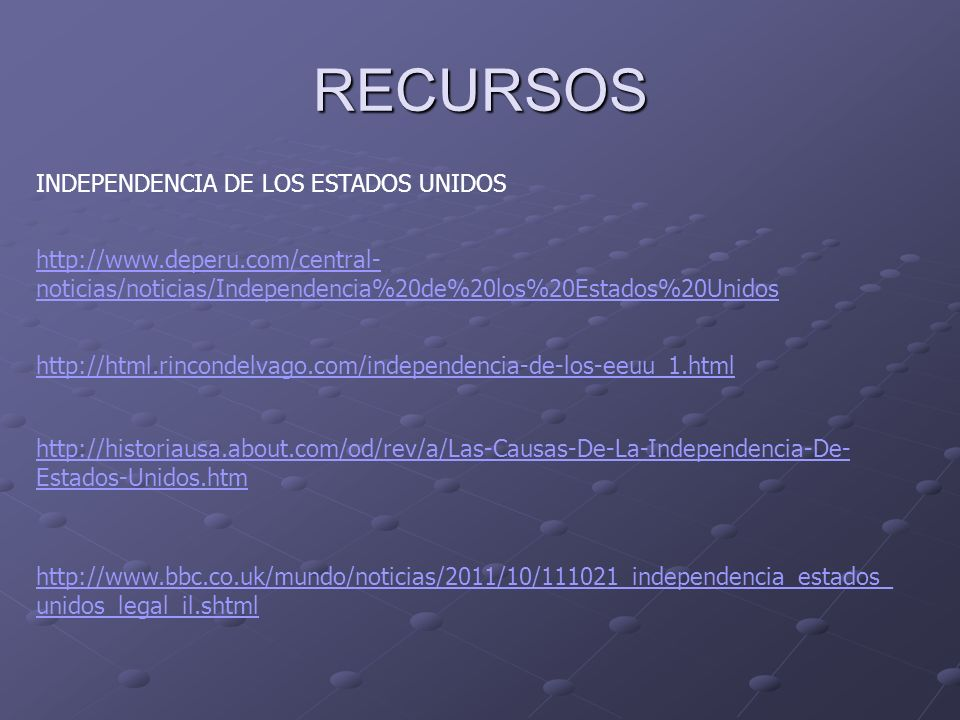 RECURSOS INDEPENDENCIA DE LOS ESTADOS UNIDOS