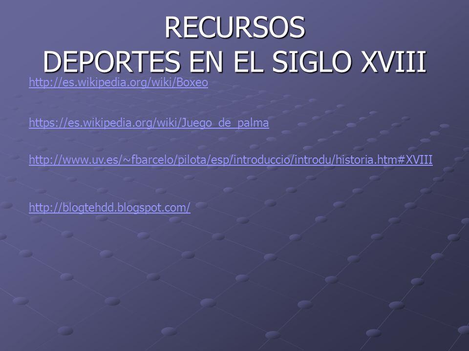 RECURSOS DEPORTES EN EL SIGLO XVIII