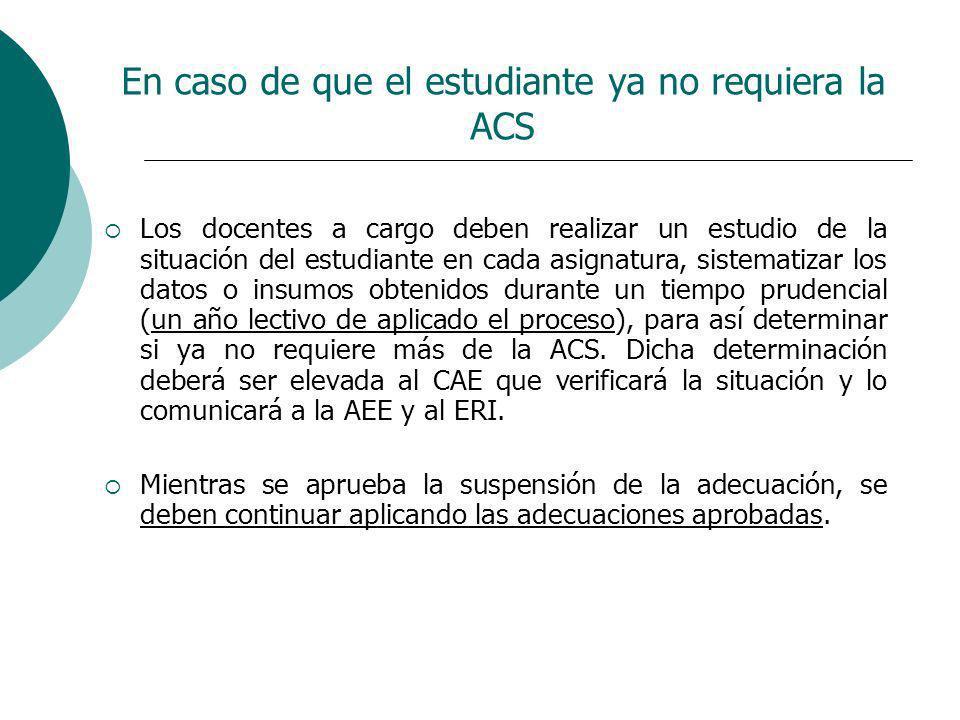 En caso de que el estudiante ya no requiera la ACS