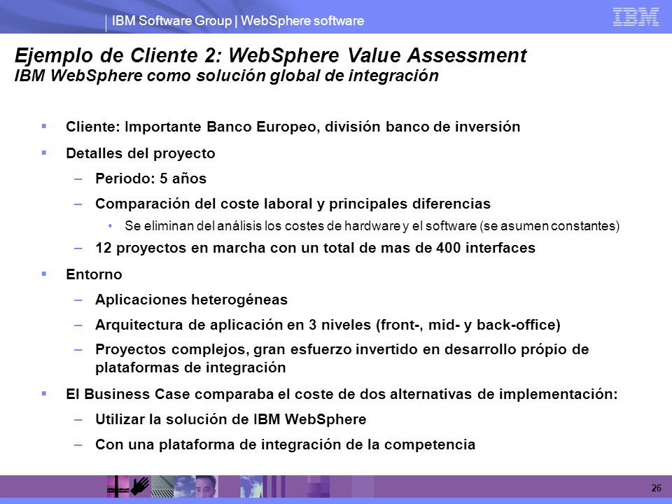 Ejemplo de Cliente 2: WebSphere Value Assessment IBM WebSphere como solución global de integración