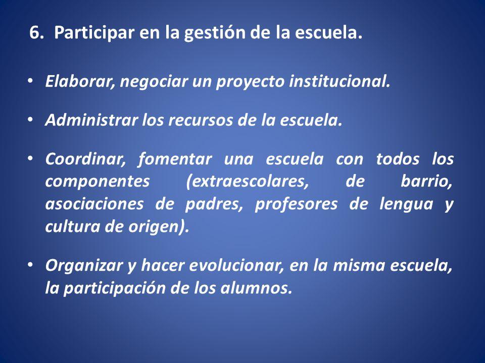 6. Participar en la gestión de la escuela.