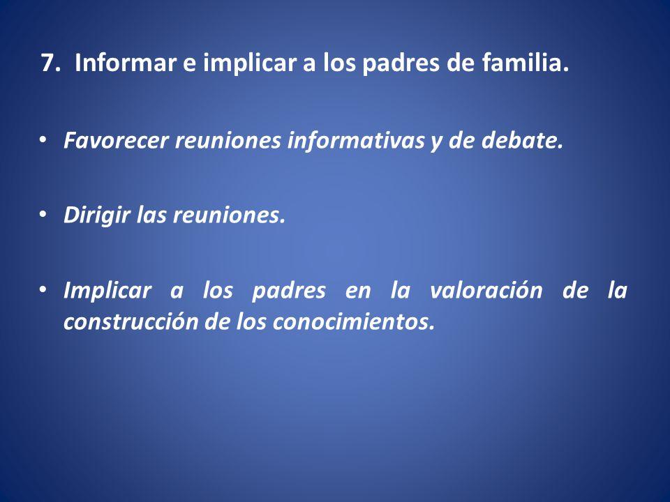 7. Informar e implicar a los padres de familia.