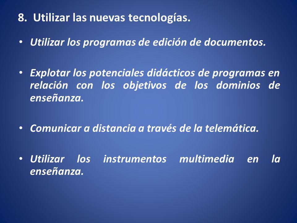 8. Utilizar las nuevas tecnologías.