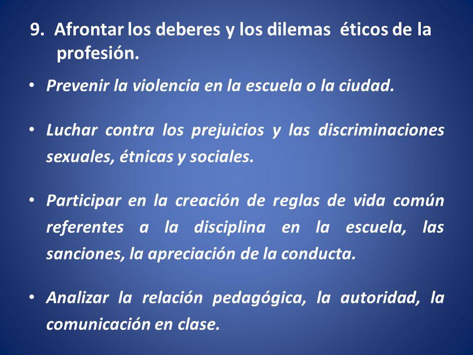 9. Afrontar los deberes y los dilemas éticos de la profesión.