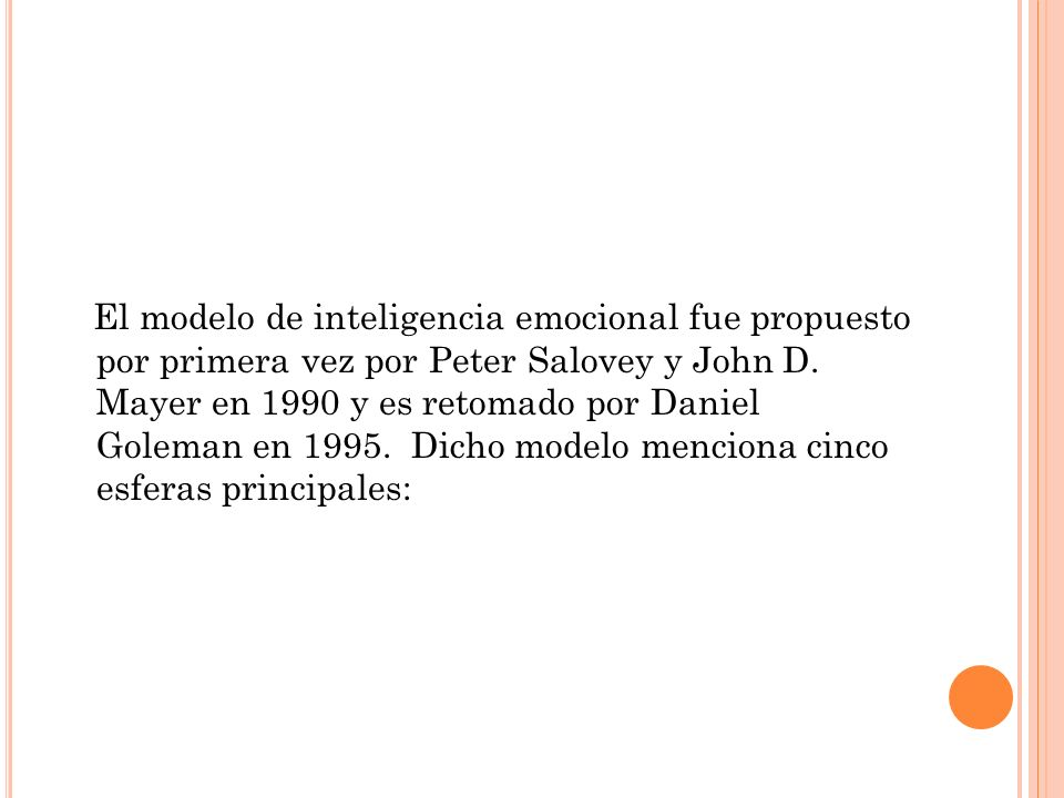 El modelo de inteligencia emocional fue propuesto por primera vez por Peter Salovey y John D.