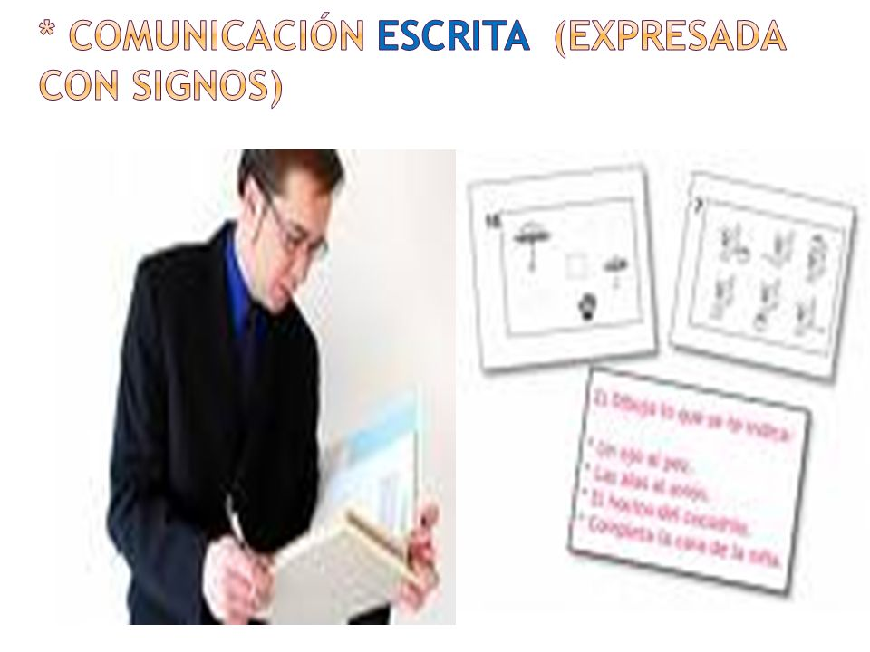 * COMUNICACIÓN ESCRITA (EXPRESADA CON SIGNOS)
