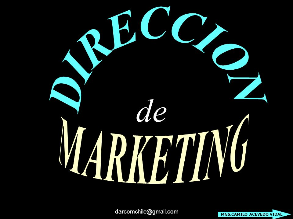 DIRECCION de MARKETING darcomchile@gmail.com MGS.CAMILO ACEVEDO VIDAL