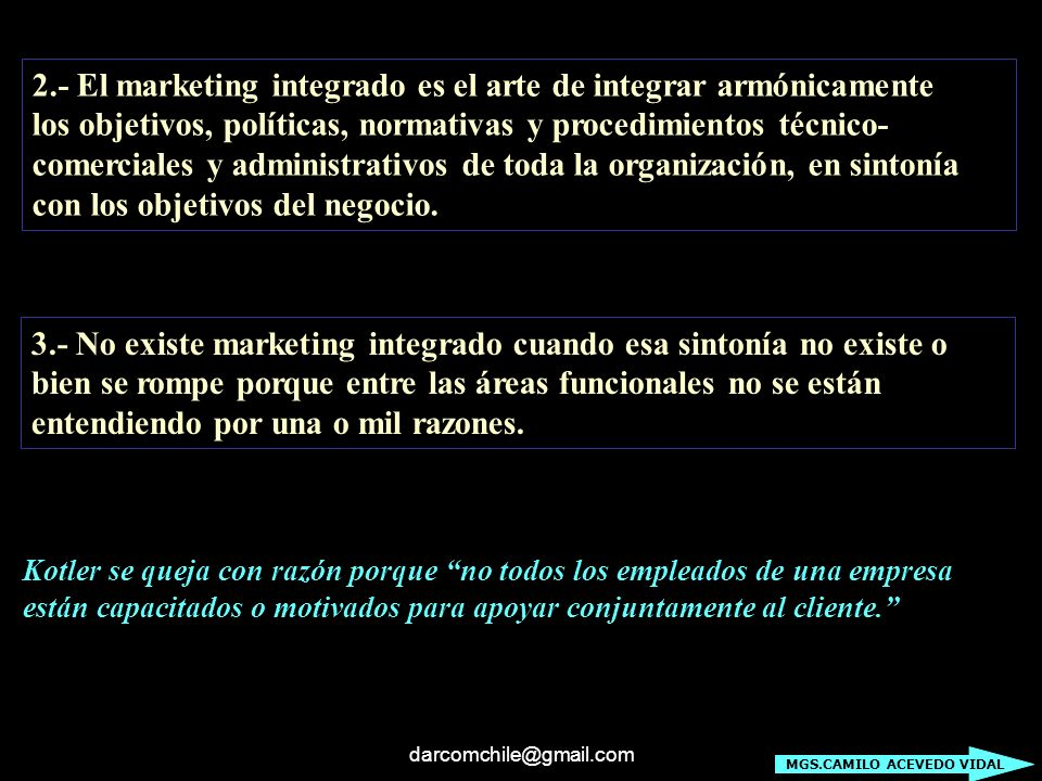 2.- El marketing integrado es el arte de integrar armónicamente