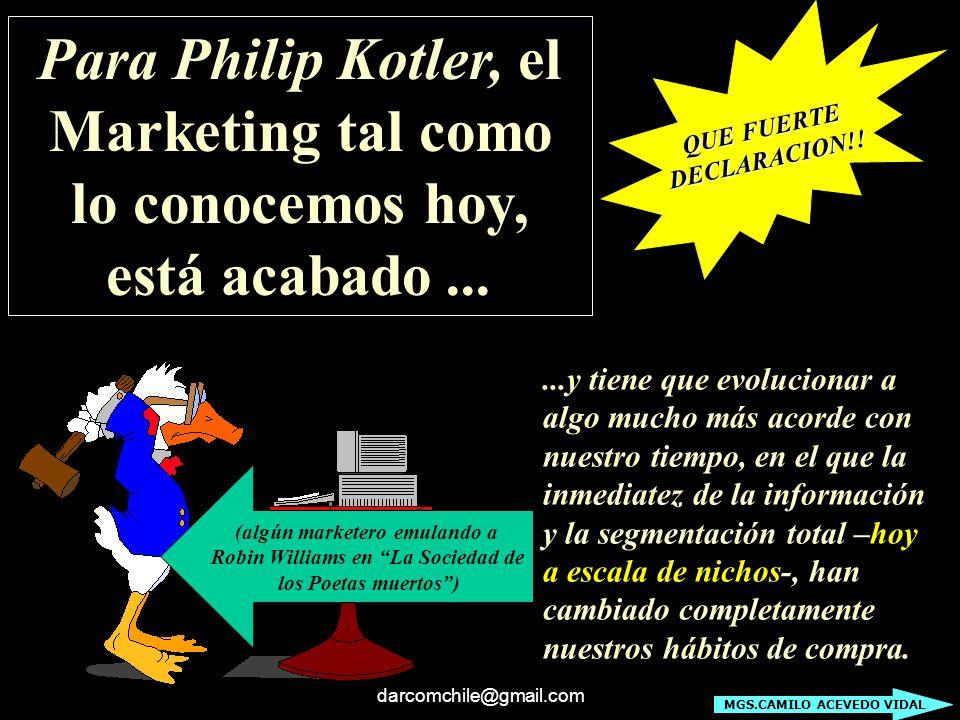 Para Philip Kotler, el Marketing tal como lo conocemos hoy,