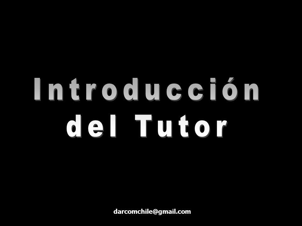 Introducción del Tutor darcomchile@gmail.com