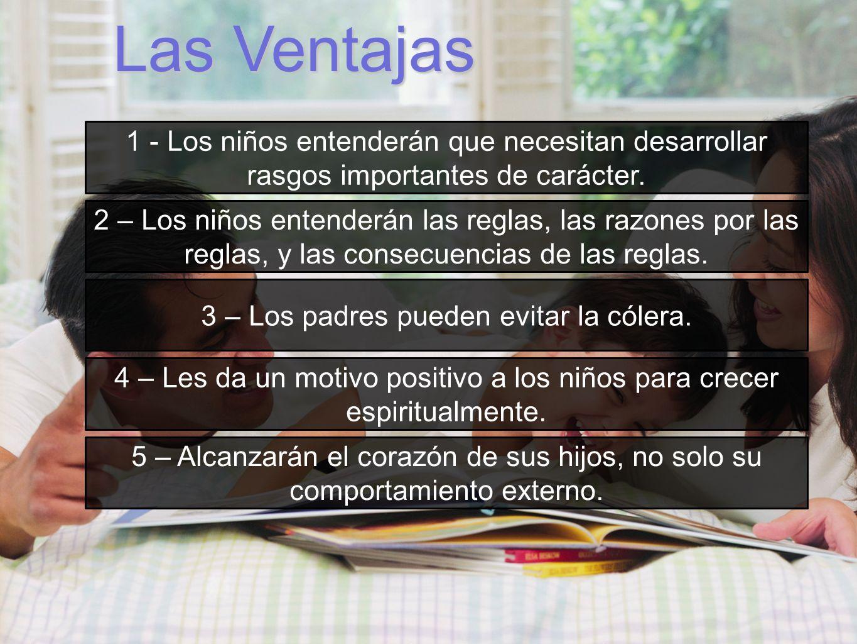 Las Ventajas1 - Los niños entenderán que necesitan desarrollar rasgos importantes de carácter.