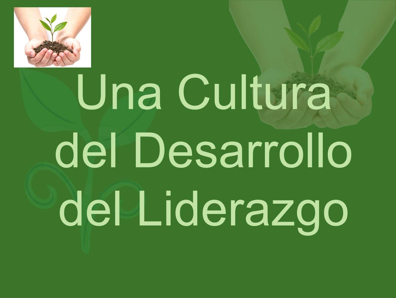 Una Cultura del Desarrollo del Liderazgo
