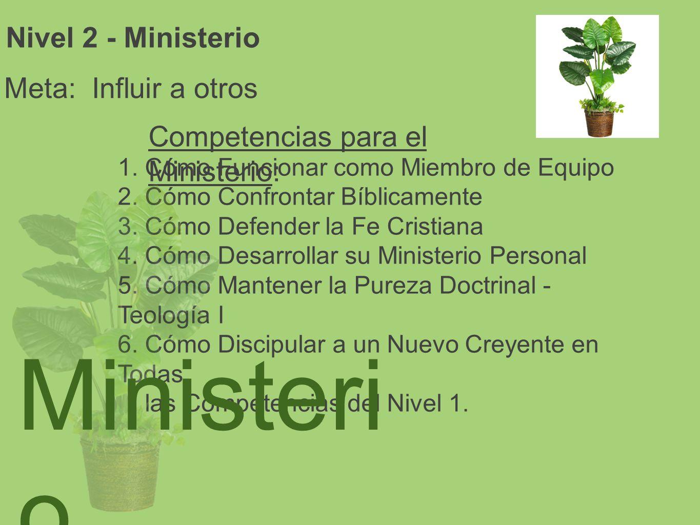 Ministerio Nivel 2 - Ministerio Meta: Influir a otros