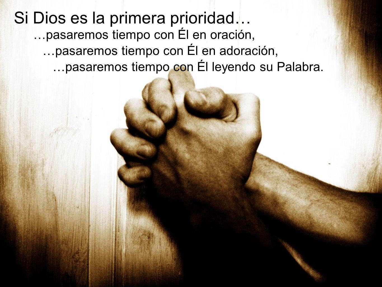 Si Dios es la primera prioridad…