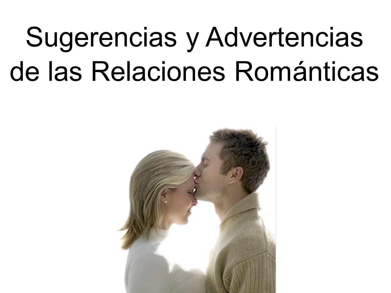 Sugerencias y Advertencias de las Relaciones Románticas