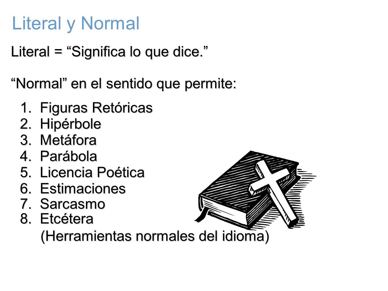 Literal y Normal Literal = Significa lo que dice.