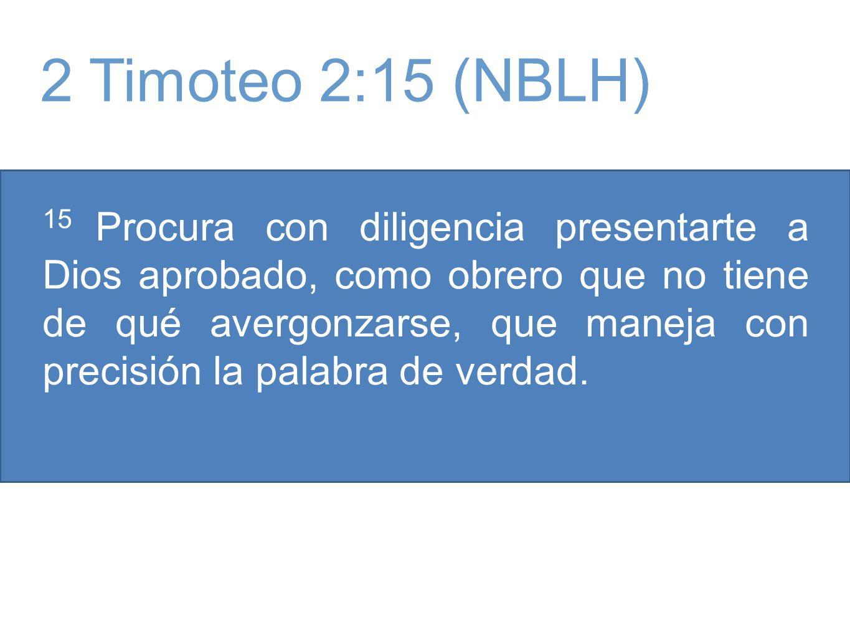 2 Timoteo 2:15 (NBLH)