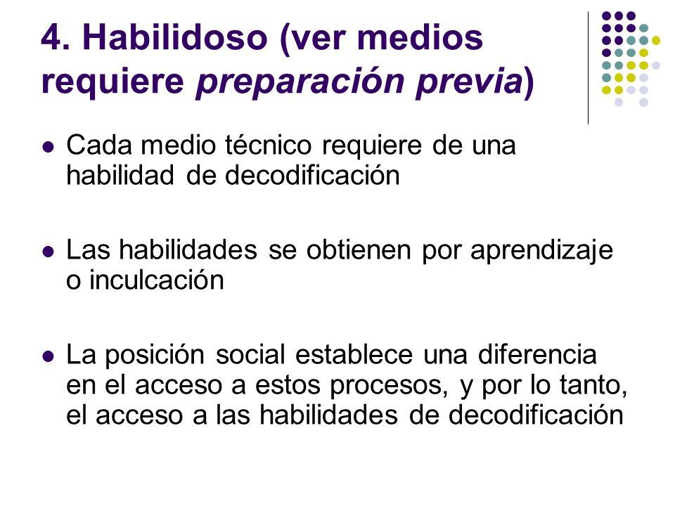 4. Habilidoso (ver medios requiere preparación previa)