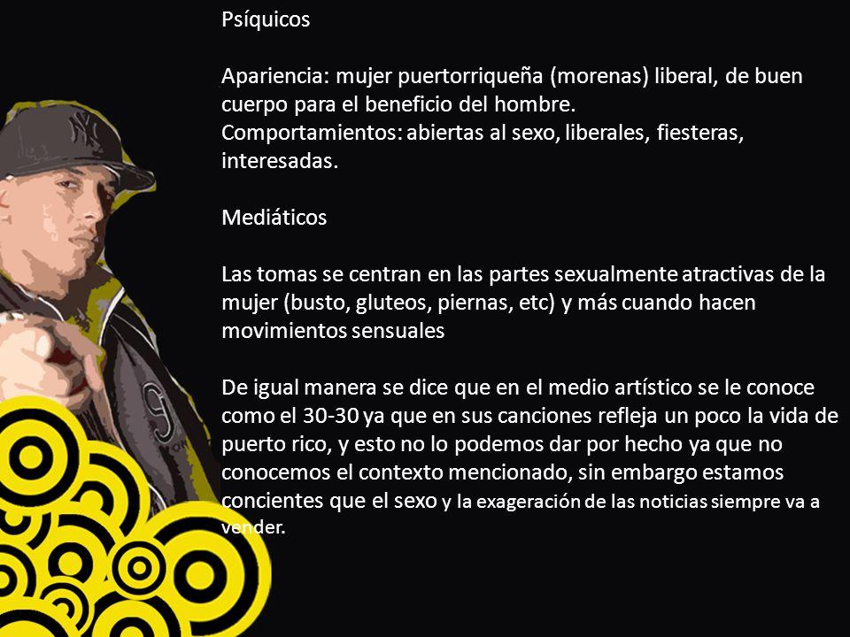 Psíquicos Apariencia: mujer puertorriqueña (morenas) liberal, de buen cuerpo para el beneficio del hombre.