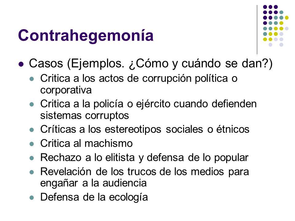 Contrahegemonía Casos (Ejemplos. ¿Cómo y cuándo se dan )