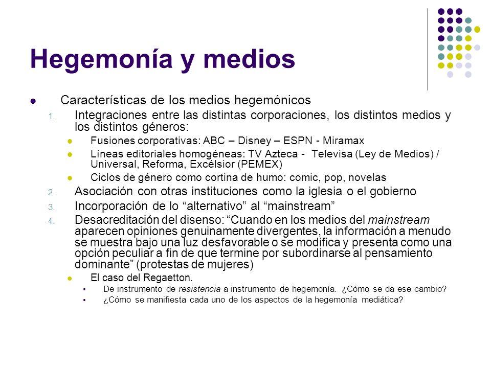 Hegemonía y medios Características de los medios hegemónicos