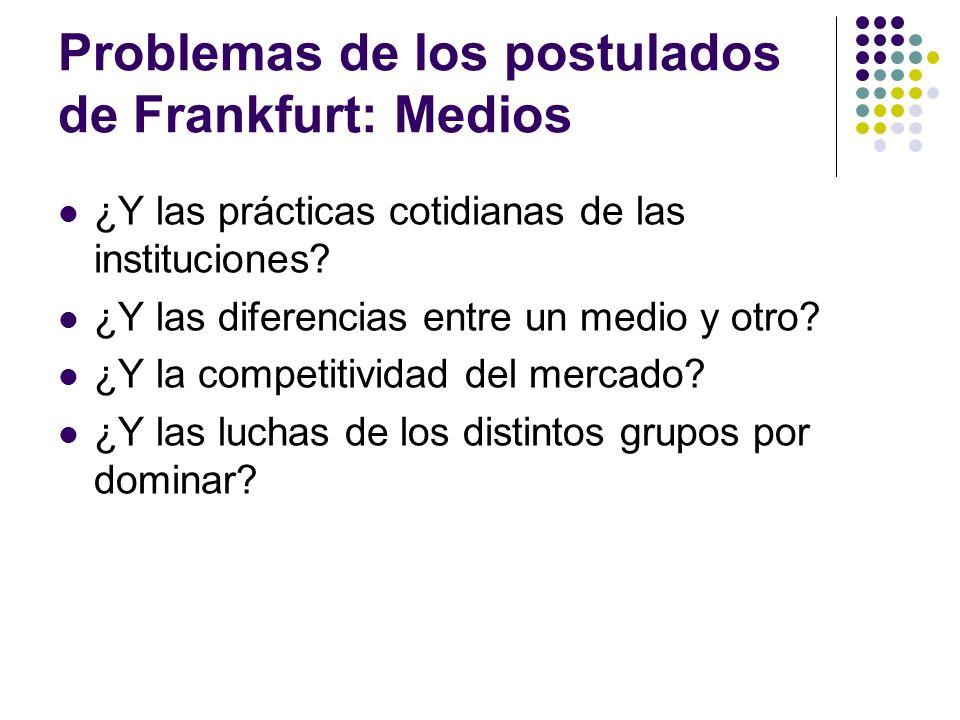 Problemas de los postulados de Frankfurt: Medios