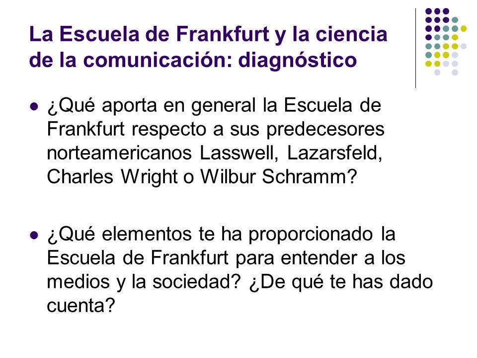 La Escuela de Frankfurt y la ciencia de la comunicación: diagnóstico