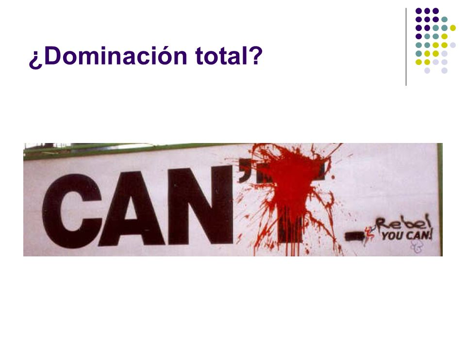 ¿Dominación total