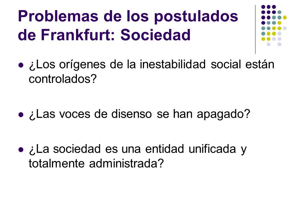 Problemas de los postulados de Frankfurt: Sociedad