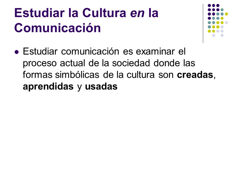 Estudiar la Cultura en la Comunicación