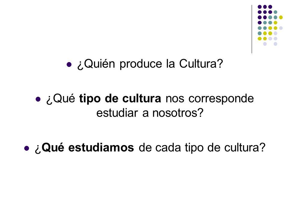 ¿Quién produce la Cultura