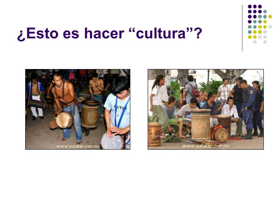 ¿Esto es hacer cultura