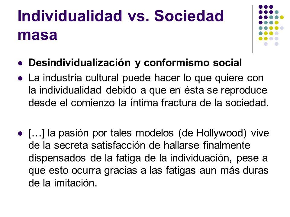 Individualidad vs. Sociedad masa
