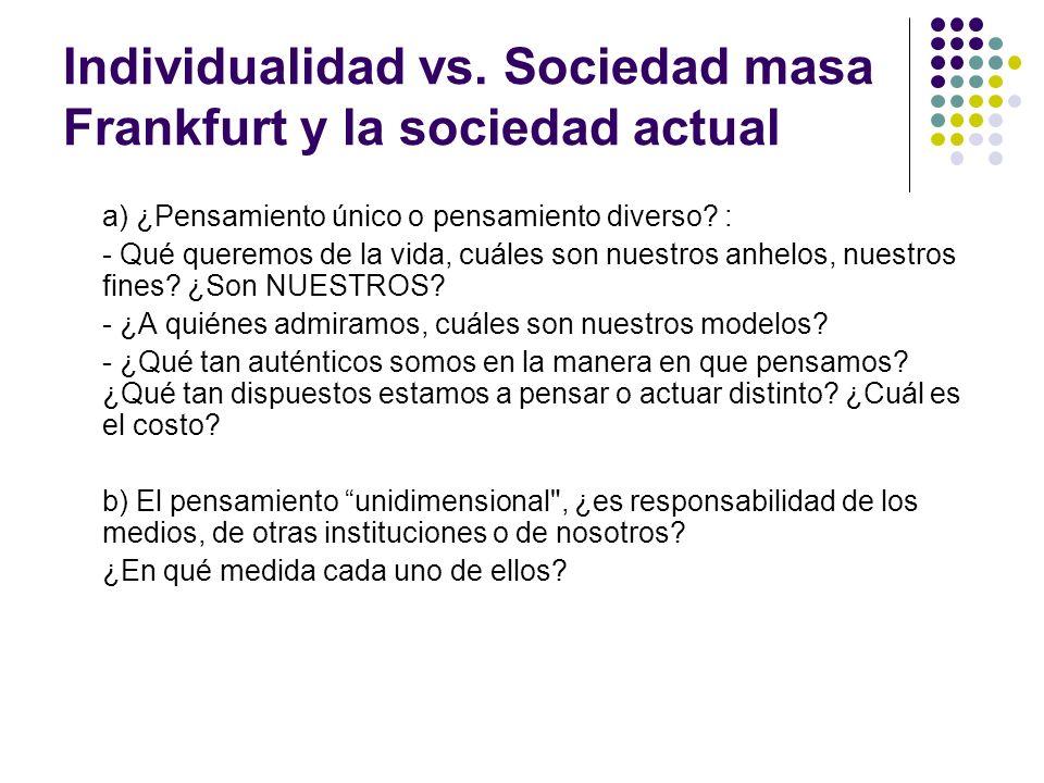 Individualidad vs. Sociedad masa Frankfurt y la sociedad actual