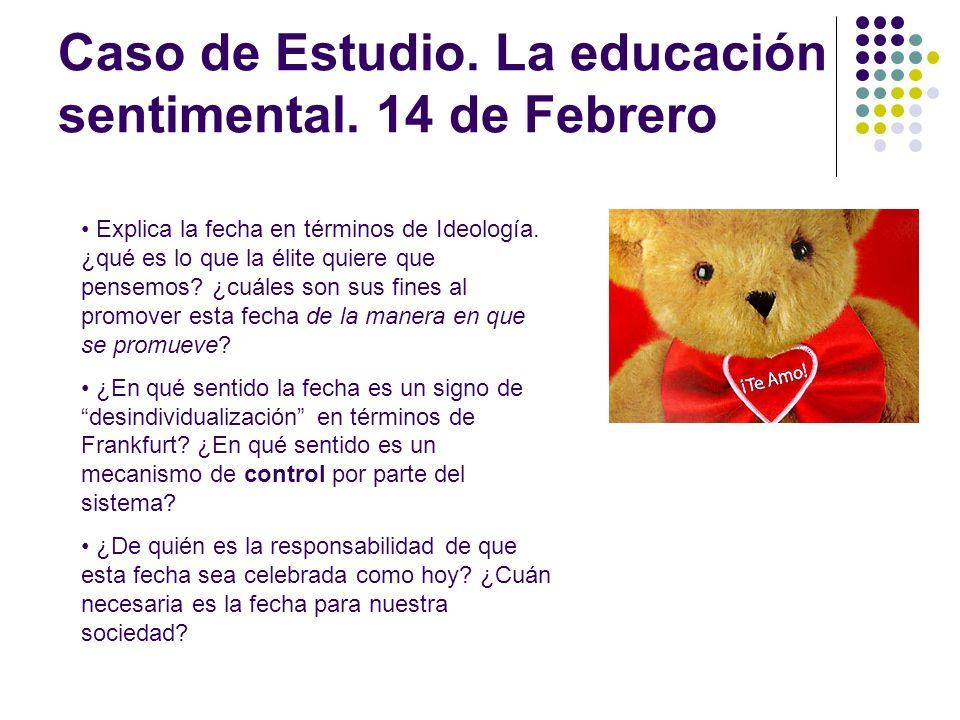 Caso de Estudio. La educación sentimental. 14 de Febrero