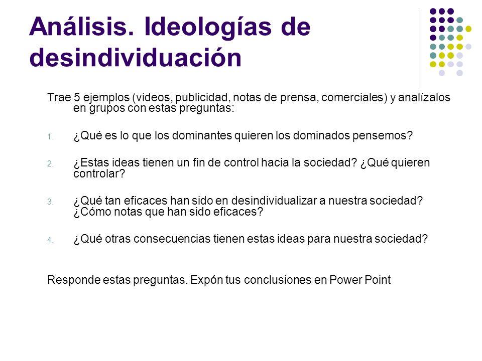 Análisis. Ideologías de desindividuación