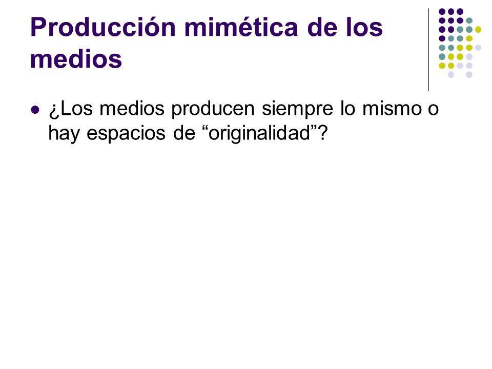 Producción mimética de los medios