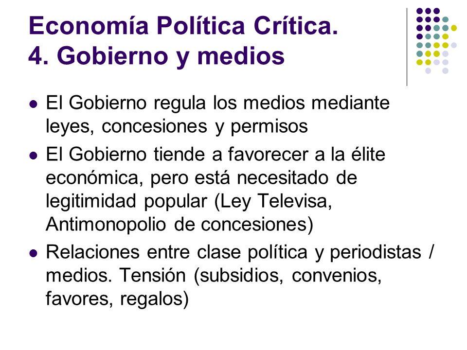 Economía Política Crítica. 4. Gobierno y medios