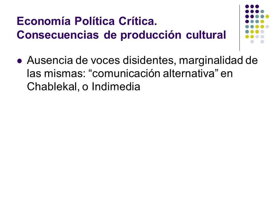 Economía Política Crítica. Consecuencias de producción cultural