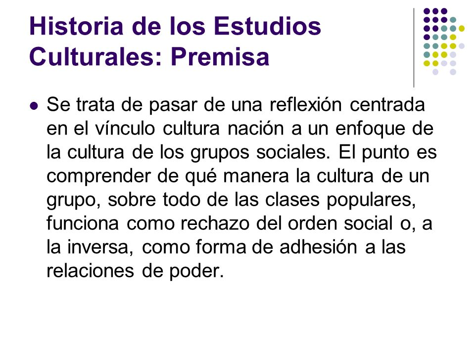 Historia de los Estudios Culturales: Premisa