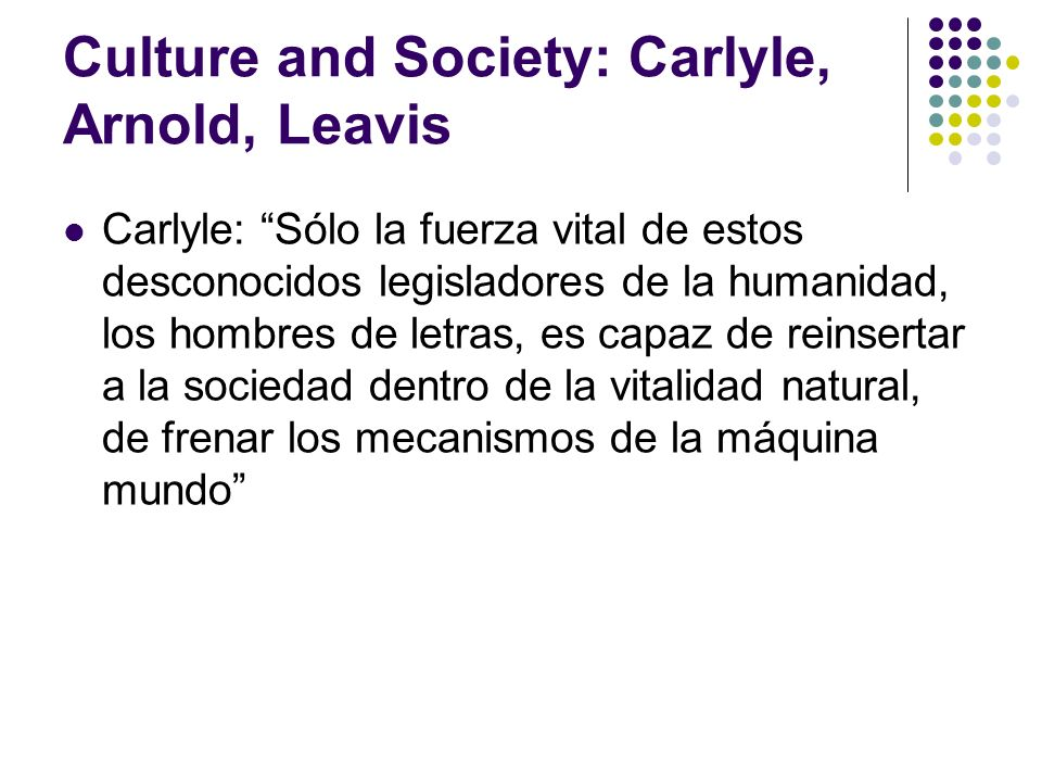 Culture and Society: Carlyle, Arnold, Leavis